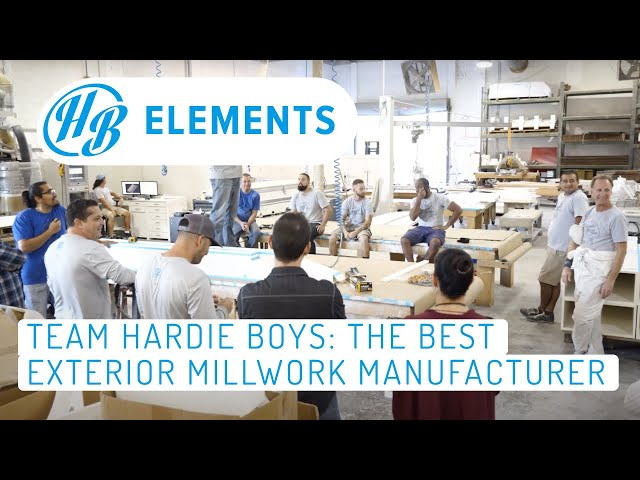 Team Hardie Boys: The Best Exterior Millwork Manufacturer