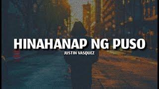 Hinahanap Ng Puso - Justin Vasquez