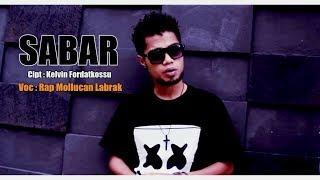 SABAR - RAP MOLLUCAN LABRAK ( Official Music Video , Full ) [HD] Lagu Ambon Terbaru 2017