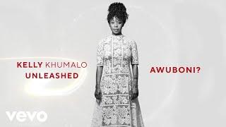 Kelly Khumalo - Awuboni? (Audio)