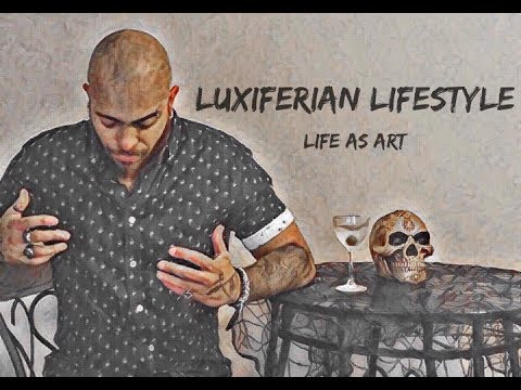 Luxiferian LifeStyle~ How To Live (Life as Art)