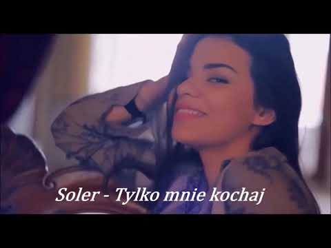 Soler Tylko Mnie Kochaj Videomix 2020 Youtube