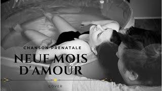 Neuf mois d'amour - CHANSON PRÉNATALE
