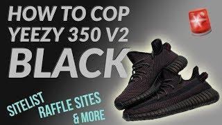 5105d244 How To Cop Yeezy Boost 350 V2 Black - No CAP!