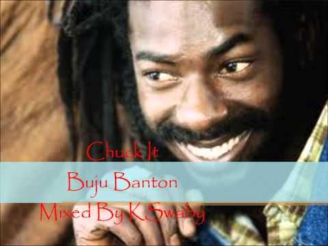 Buju Banton - Chuck It - Mixed By KSwaby