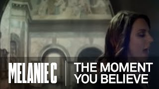 Watch Melanie C The Moment You Believe video