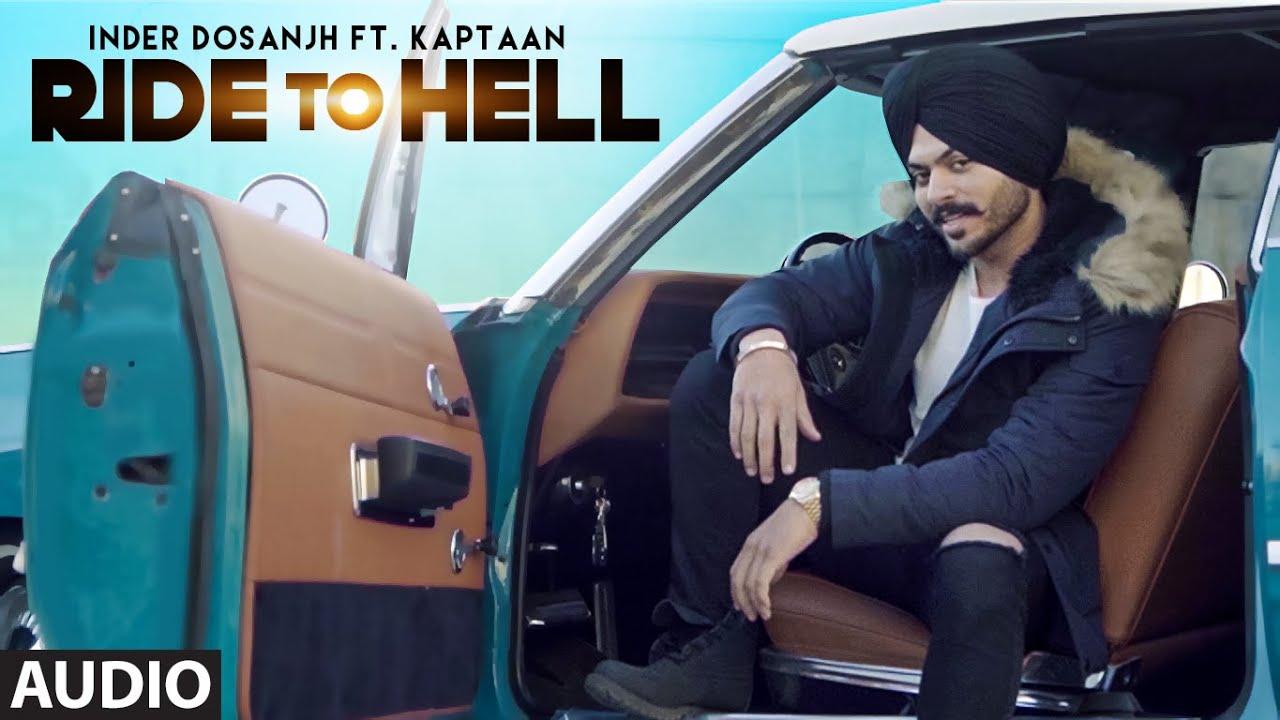 Ride To Hell (Full Audio Song) Inder Dosanjh   Kaptaan   New Punjabi Songs