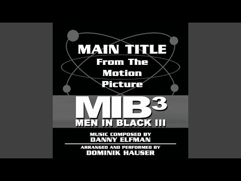 Men in Black III - Theme from the Motion Picture