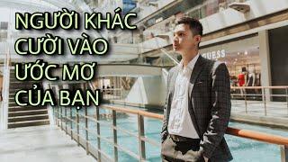 Gambar cover LÀM GÌ KHI NGƯỜI KHÁC CƯỜI VÀO ƯỚC MƠ CỦA BẠN? | Quang Lê TV