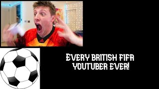 Every British FIFA YouTuber Ever!