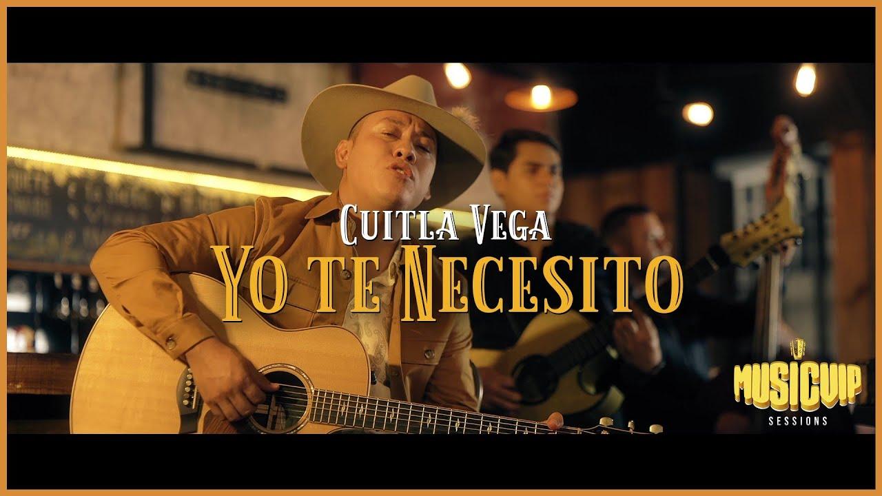 Cuitla Vega - Yo Te Necesito