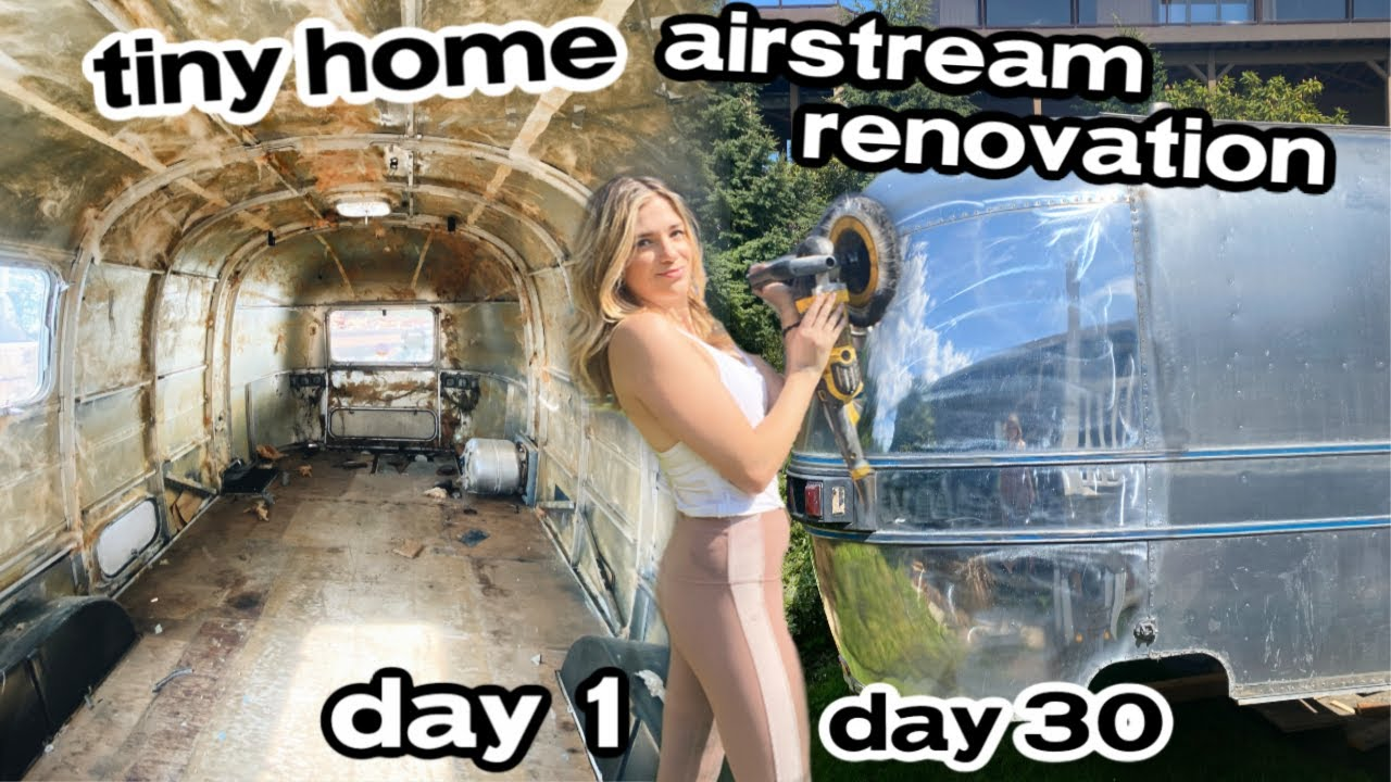 The First 30 Days Of Renovating An Airstream Into A Tiny Home | AIRSTREAM  Ep. 2