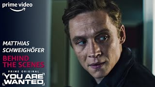 Matthias Schweighöfer | You Are Wanted Behind the Scenes | PRIME Video