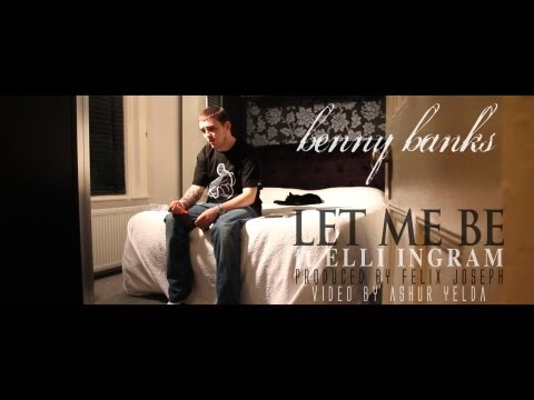 Benny Banks feat. Elli Ingram - Let Me Be [Official Video]