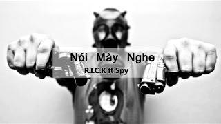 Nói Mày Nghe - R.I.C.K ft Spy
