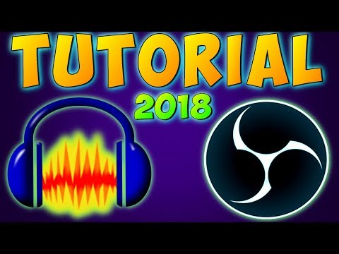 HOW TO USE OBS w/ AUDACITY for Recording & Streaming - OBS Studio Tutorial (2018) How To use PlugIns