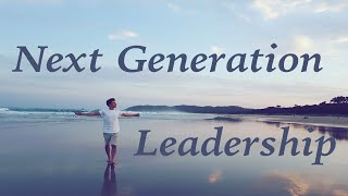 What Is Next Generation Leadership?