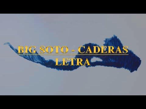 Big Soto - Caderas ft. Micro TDH (Letra)