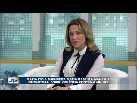 Maria Lydia entrevista Maria Gabriela Manssur, promotora, sobre violência contra a mulher