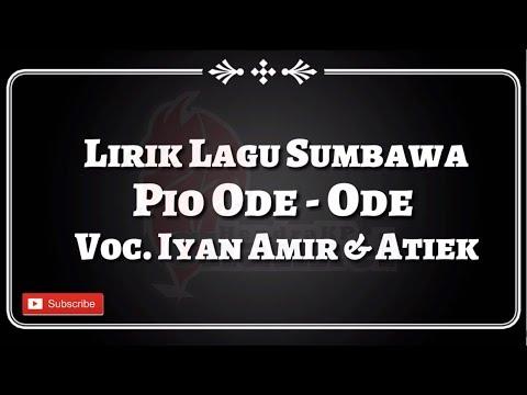 Lirik Lagu Sumbawa - O Pio Ode-Ode (Iyan Amir & Atiek)