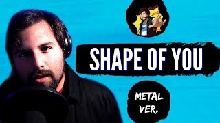 Shape Of You METAL Ver Ed Sheeran Cover by