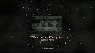 Tann Faya  Ialahy no heriko  Snatex Remix Future Bass