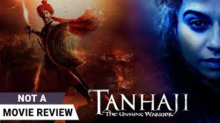 Tanhaji: The Unsung Warrior | Not A Movie Review by Sucharita Tyagi | Ajay Devgn | Kajol