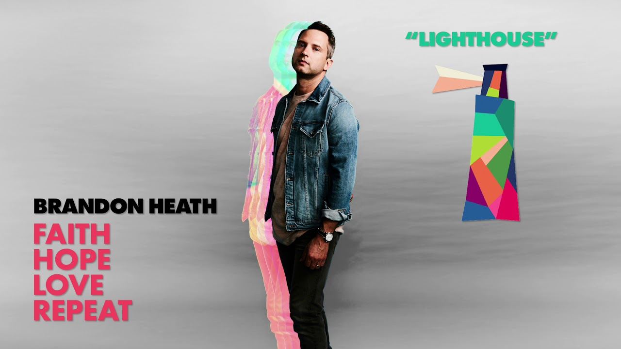 Brandon Heath - Lighthouse (Official Audio)