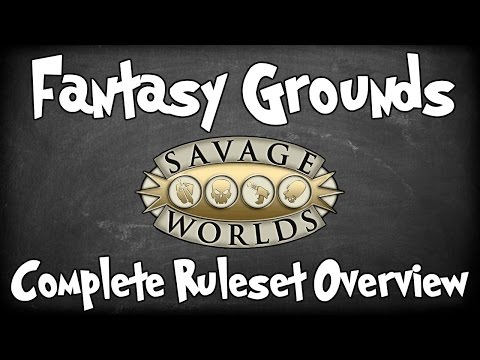 Fantasy Grounds Overview Of The Savage Worlds Ruleset!