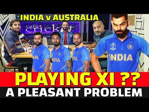India Vs Australia Playing XI A Pleasant Problem