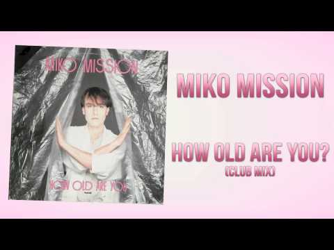 Miko Mission - How Old Are You? (Club Mix)