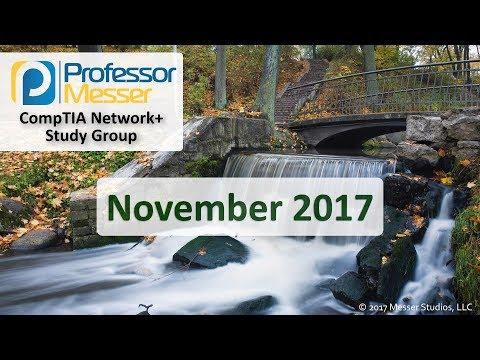 Professor Messer's Network+ Study Group - November 2017