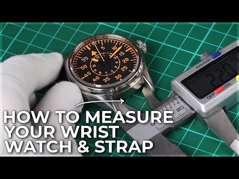 How to measure your wrist, watch and watch strap