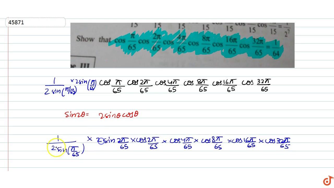 `cos(pi/65)cos((2pi)/65)cos((4pi)/65)cos((8pi)/65)cos ...