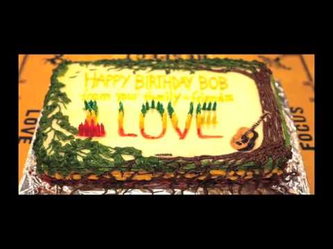 BobMarleycom Happy Birthday Bob YouTube - Happy birthday bob cake