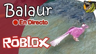BALAUR | Dinosaur Simulator (Roblox) | DIRECT | Gameplay Spanish