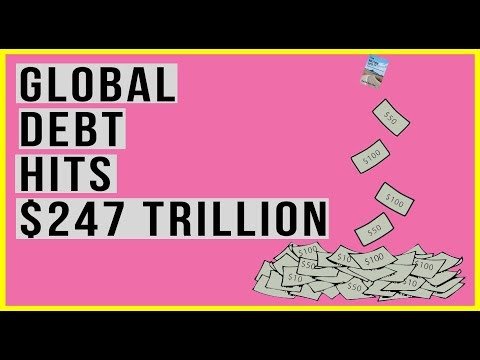 Global Debt Hits $247 Trillion! Who Will Owe Central Banks t