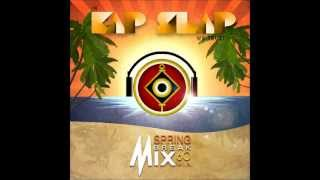Kap Slap Spring break Mix - 60 minute - Original Mix