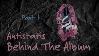 Marcello Tahitoe | Antistatis Behind The Album (Part 1)