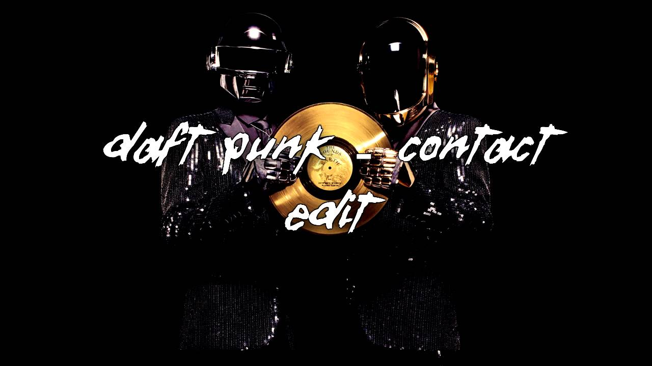Daft Punk - Contact (Without Distortion Edit) by Dalek22comments