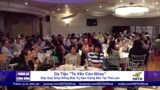 PHÓNG SỰ CỘNG ĐỒNG: Dạ tiệc gây quỹ giúp đỡ đồng hương tị nạn tại Thái Lan
