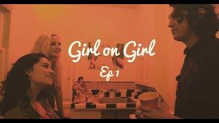 "Girl on Girl - Ep 1 - ""Assumptions"""