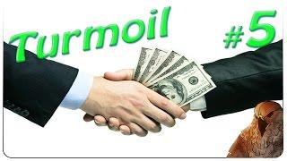 TURMOIL - Part 5 - Spillage Bribes! | Let