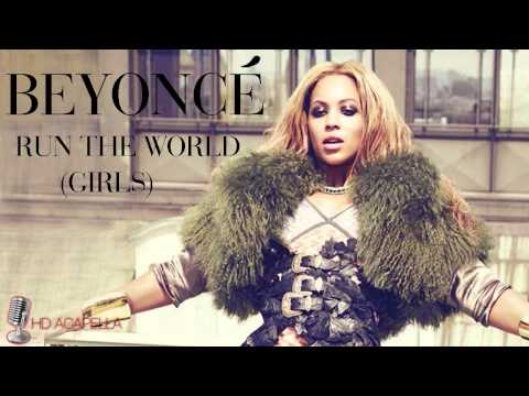 Beyonce - Run The World (Girls) (Almost Studio Acapella) + Download (HD)