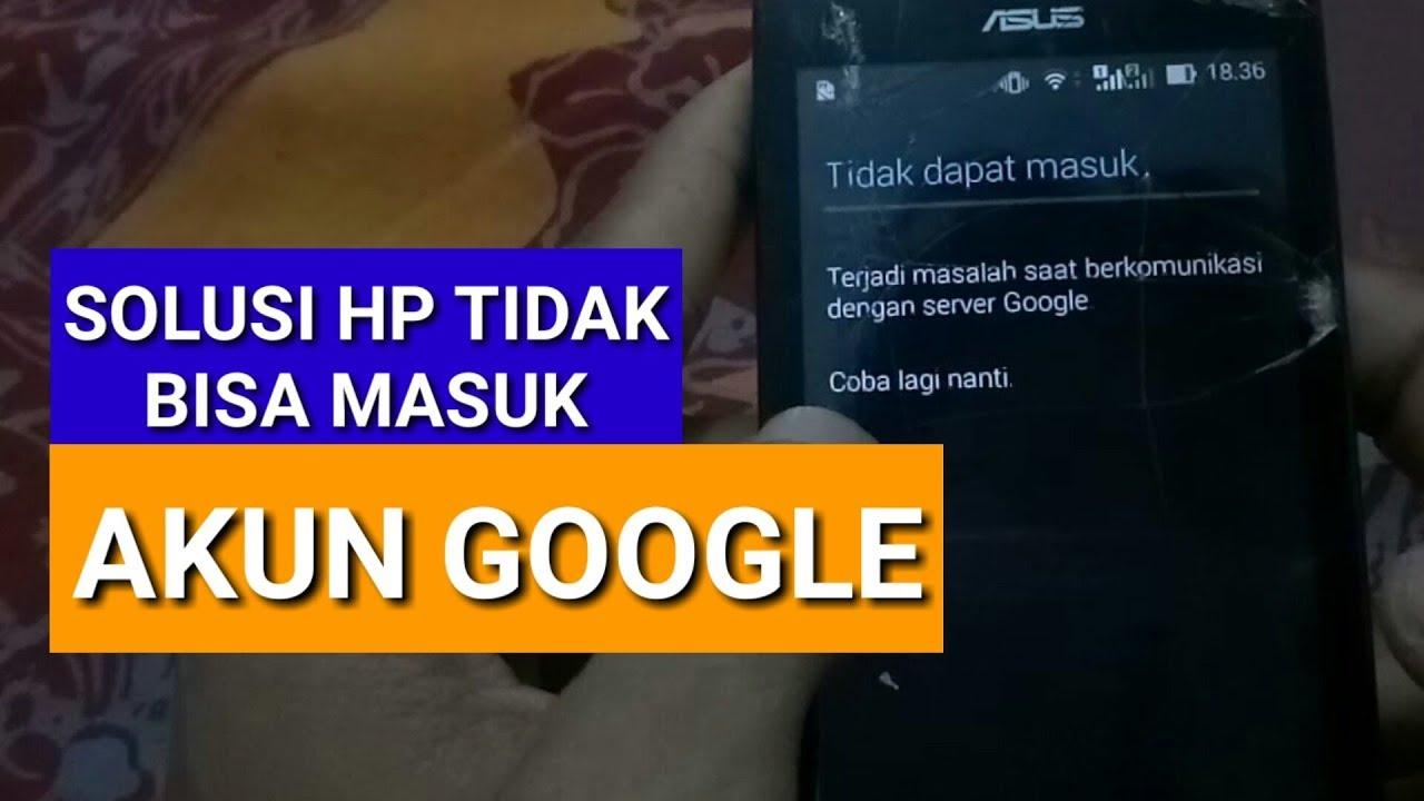 Cara Mengatasi Hp Tidak Bisa Masuk Akun Google Asus Youtube