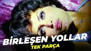 Birleşen Yollar | Türkan Şoray İzzet Günay Eski Türk Filmi Full İzle