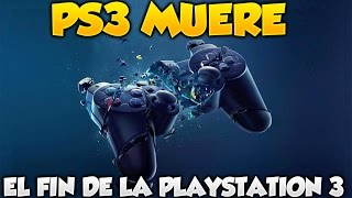 EL FIN DE LA PLAYSTATION 3 LA MUERTE DE LA CONSOLA PS3