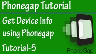 Free Phonegap Tutorial for Android & iOS for Beginners Tutorial 5 - Get Device Info in Phonegap