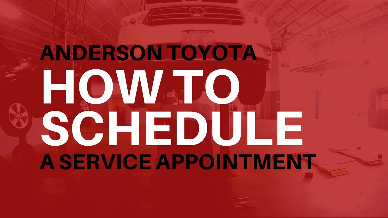 Toyota Service Appointment >> Anderson Toyota How To Schedule A Service Appointment Rockford Il