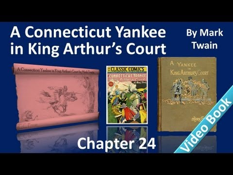 Chapter 24 - A Connecticut Yankee in King Arthur's Court by Mark Twain - A Rival Magician